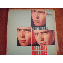 Lp Alberto Vazquez Baladas Bailables, Envio Gratis