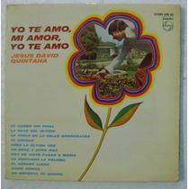 Jesus David Quintana / Yo Te Amo 1 Disco Lp Vinilo