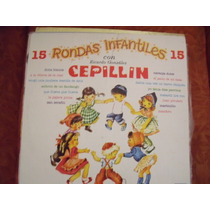 Lp Cepillin 15 Rondas Infantiles, Envio Gratis