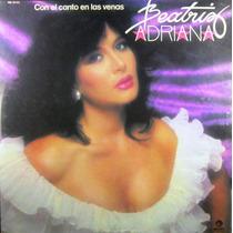 Beatriz Adriana - Con El Canto En Las Venas Lp