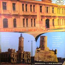 Moscovita T Sus Guajiros - Tres Veces Heroica Lp