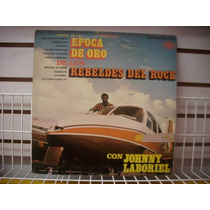 Johnny Laboriel - Epoca De Oro De Los Rebeldes Del Rock Lp