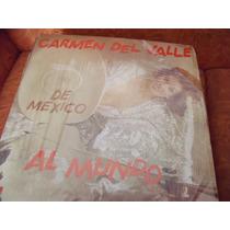 Lp Carmen Del Valle, Al Mundo, Seminuevo, Envio Gratis