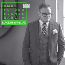 Amor Futuro Edicion Especial / Leonel Garcia / 2 Cd + Dvd