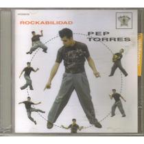 Pep Torres - Rockabilidad ( Rockabilly Latino ) Cd Rock