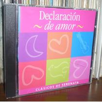 Declaracion De Amor Cd Clasicos De Serenata Artistas Varios