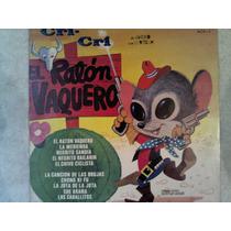 Excelente Disco Acetato De: El Raton Vaquero
