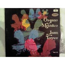 Excelente Disco Acetato De: Organo Melodico Juan Torres