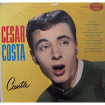 Rock Mexicano. Cesar Costa,(canta ) Lp 12´,