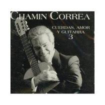Chamin Correa Cuerdas Amor Y Guitarra Nuevo Excelente Estado