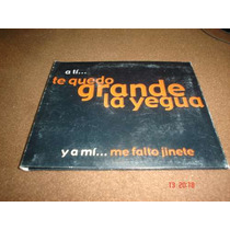 Alicia Villarreal-cd Single- Te Quedo Grande La Yegua Daa