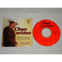 Chuy Luviano - Asi Como Si Nada Cd Promo Peerless 1997
