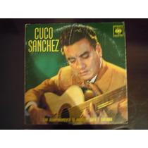Cuco Sanchez Lp Con Acompañamiento De Mariachi Arpa Y Guitar