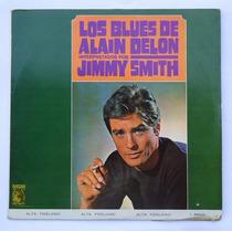Raro Disco Lp Los Blues De Alain Delon X Jimmy Smith Acetato