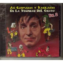 Chespirito:asi Cantamos Y Vacilamos En La Vecindad (vol.2)