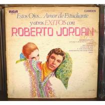 Roberto Jordan Lp Estos Ojos... Amor De Estudiante Y Otros