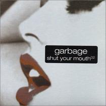 Garbage Shut Your Mouth Cd Single