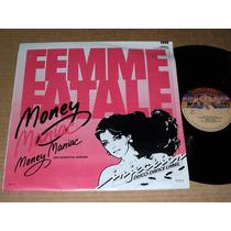 Femme Fatale Money Maniac Lp Sngl Maniatica