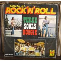 Three Souls Boogie Lp Adicto Al Rock´n Roll Alejandro Lora