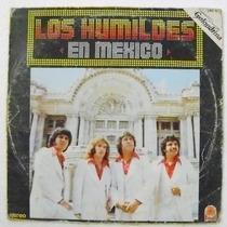 Los Humildes En Mexico 1 Disco Lp Vinil