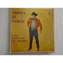 Lalo Gonzalez El Piporro - Arriba El Norte