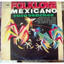 Bolero, Cuco Sanchez, Folklore Mexicano, Lp 12´,