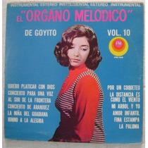 El Organo Melodico De Goyito Vol. 10 1 Disco Lp Vinilo
