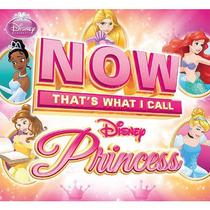 Ahora Que Es Lo Que Llamo Disney Princess Cd