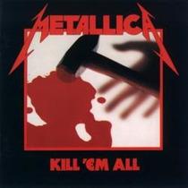 Cd Metallica Kill Em All Importado