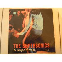The Supersonics Lp E Papo Firme Vol. 2 Rock Braileño 1969
