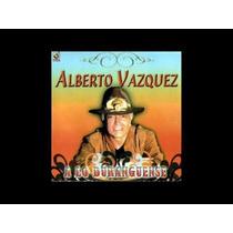 Alberto Vazquez: A Lo Duranguense. Cd Semnvo 1ra Ed 2007 Mex