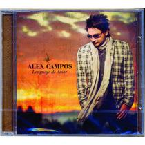 2010 Alex Campos Lenguaje De Amor Cd Original