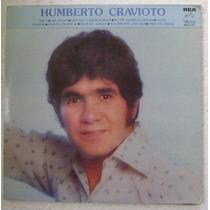Humberto Cravioto 1 Disco Lp Vinilo