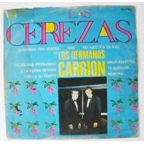 Las Cerezas Los Hermanos Carrión 1 Disco Lp Vinil