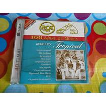 Acapulco Tropical Cd 100 Años De Musica 2 Cds 2001