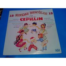 Disco Lp - Cepillin 15 Rondas Infantiles