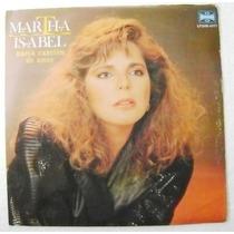 Martha Isabel / Nueva Canción De Amor 1 Disco Lp Vinil