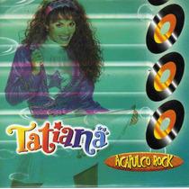 Cd Tatiana Acapulco Rock Raro De Coleccion Para Fans Y Niños