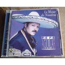 Pepe Aguilar Lo Mejor De Nosotros Cd 1a Ed 2001 C/booklet