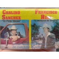 Casete Chalino Sanchez Y Francisco Ruiz 100% Nuevo Y Sellado