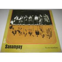 Sanampay - Yo Te Nombro - Disco Lp Folklore Trova