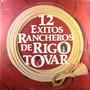 Rigo Tovar - 12 Exitos Rancheros De Rigo Tovar Lp