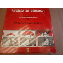 ¡huelga En General! United Farm Workers By Teatro Campesino