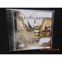 Dueto Azteca! 15 Exitos ¡cd. Nuevo Sellado! Peerless$110.00