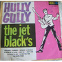 Rock Mexicano. Hully Gully ,the Jet Black´s , Lp12´,