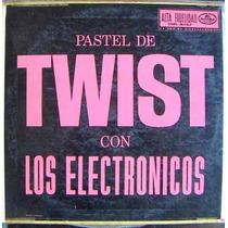 Rock Mexicano, Los Electronicos, ( Pastel De Twist), Lp 12´,