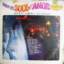 Adolfo Giron Y Los Selenitas, Esto Es Soul Y Amor, Lp 12´,