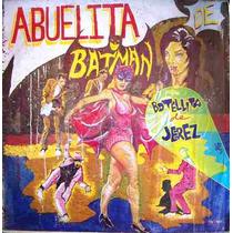 Botellita De Jerez, ( Abuelita De Batman), Maxi 12´,