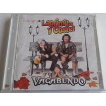 Lagrimita Y Costel Vagabundo Cd Raro 2007 C/booklet Bvf