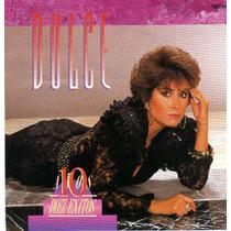 Cd Primer Edición De Dulce: 10 Años/diez Exitos 1991